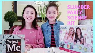 NEW PROJECT Mc2 | SLUMBER PARTY SCIENCE KIT | 6 DIY SPA EXPERIMENTS | Kids EXPERIMENTS | Unboxing