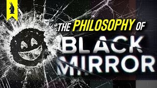 The Philosophy of Black Mirror - Wisecrack Edition