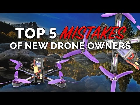 Top 5 Mistakes of Noob Race Drone Owners - MUST WATCH BEFORE YOU PURCHASE