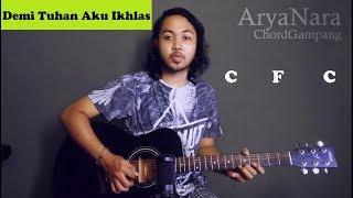 Chord Gampang (Demi Tuhan Aku Ikhlas  - Armada ft Ifan) by Arya Nara (Tutorial Gitar) Untuk Pemula