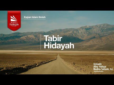 Tabir Hidayah | Ustadz Abu Yahya Badru Salam, Lc