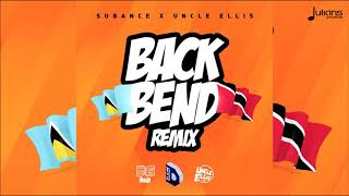 Subance x Uncle Ellis - Back Bend (Official Remix) \