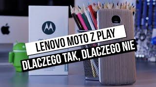 Lenovo Moto Z Play: szybki test - dlaczego tak, dlaczego nie?