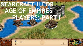 StarCraft II for Age of Empires Players: Part I (Game Design & Analysis)