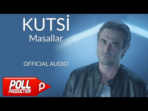 Kutsi - Masallar - ( Official Audio )