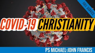COVID-19 CHRISTIANITY- PS MICHAEL-JOHN FANCIS
