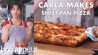 Carla Makes Sheet Pan Pizza | From the Test Kitchen | Bon Appétit