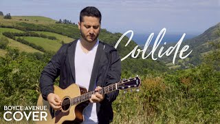 Download Lagu Collide - Howie Day (Boyce Avenue acoustic cover) on Spotify & Apple Gratis STAFABAND