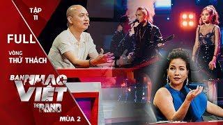 Ban Nhạc Việt Mùa 2 Tập 11 | Fire chơi không đúng thực lực, 18B và Radio gây ấn tượng mạnh mẽ