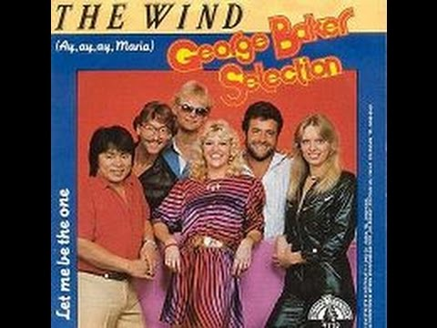 George Baker Selection - The Wind (ay ay ay Maria) (Gold Series)