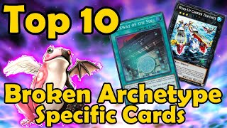 Top 10 Broken Archetype Specific Cards in YuGiOh