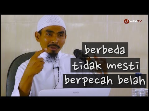 Pengajian Islam: Berbeda Tidak Mesti Berpecah Belah - Ustadz Abu Qotadah