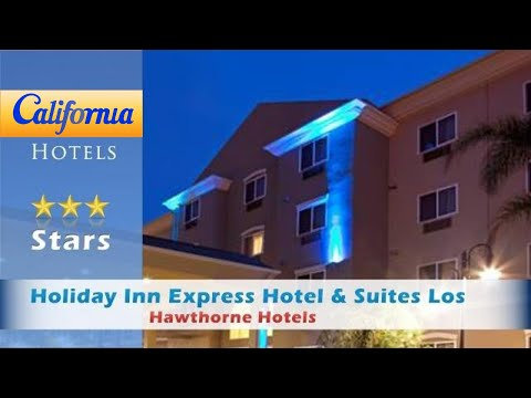 Holiday Inn Express Hotel & Suites Los Angeles Airport Hawthorne, Hawthorne Hotels - California