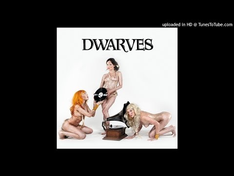 Dwarves - Get Up And Get High