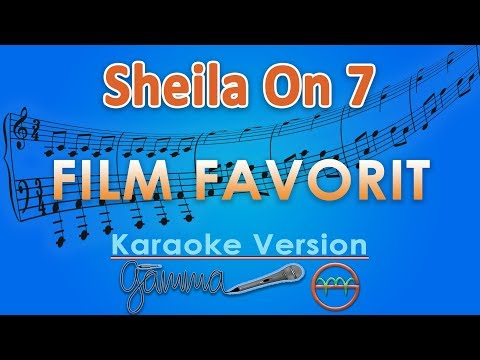 Sheila On 7   Film Favorit  Karaoke Lirik Tanpa Vokal  by GMusic