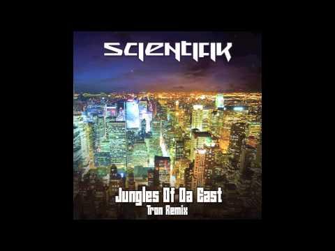 Scientifik - Jungles Of Da East (Tron Remix)