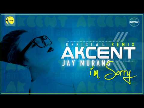 Akcent - Im sorry (Jay Murano Remix)