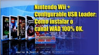 Nintendo Wii + Configurable USB Loader: Como instalar o canal WAD 100% OK