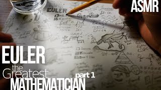 The Life of Euler: the Greatest Mathematician (part 1) | ASMR math history