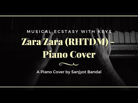 Zara Zara Bahekta Hai (RHTDM) - Piano Cover by Sanjyot Bandal...