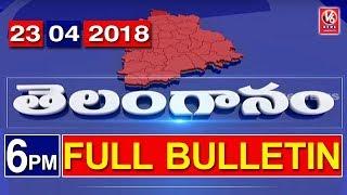 6 PM Telugu News | 23rd April 2018 | Telanganam