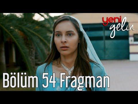 Yeni Gelin 54. Bölüm Fragman