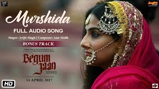 Murshida | Audio Song | Begum Jaan | Arijit SIngh | Vidya Balan | Anu Malik