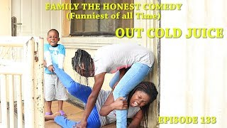 OUT COLD JUICE (Family The Honest Comedy) (Episode 133)