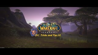 [Fr] Tricks and Tips#2 - Trucs et Astuces World of Warcraft Classic.