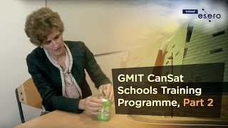 GMIT CanSat Schools Training Programme ‑ Part 2 - Cansat Physical Structure