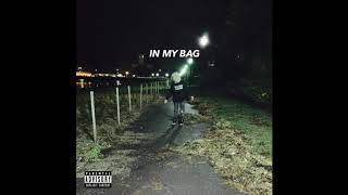 IN MY BAG! EXPLICIT! (OFFICIAL AUDIO)