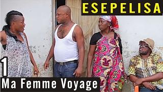 Ma Femme Voyage VOL 1 - Nouveau Theatre Esepelisa 2016 - Remy Kilola - Esepelisa