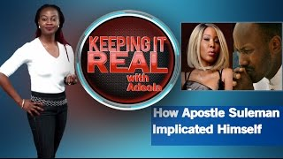 Keeping It Real With Adeola - 259(Sex Scandal: How Apostle Suleman Implicated Himself; AbujaAirport)