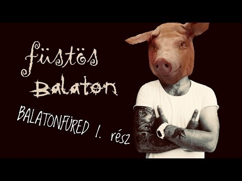 Füstös Balaton 1. rész  Balatonfüred