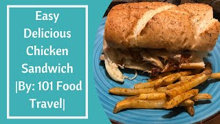 Easy Delicious Chicken Sandwich |By: 101 Food Travel