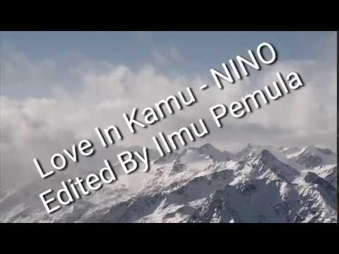 Nino Love In Kamu {Lirik}