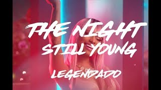 The Night Is Still Young - Nicki Minaj (Legendado Com Clipe)
