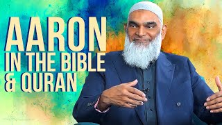 Video: Aaron in the Bible and Quran - Shabir Ally