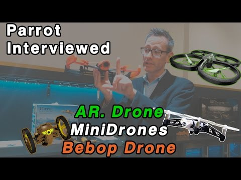 Parrot Interviewed - AR. Drone, MiniDrones, Bebop Drone