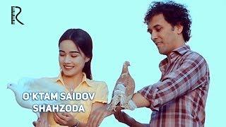 O'ktam Saidov - Shahzoda | Уктам Саидов - Шахзода