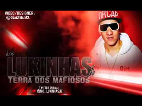 MC LUKINHAS JK   TERRA DOS MAFIOSOS ♪♫' LANÇAMENTO 2013 DetonaFunk
