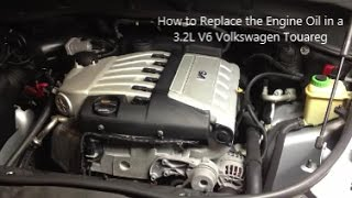 How to Replace the Engine Oil in a 3 2L Volkswagen Touareg