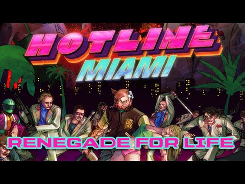 Renegade For Life: Hotline Miami