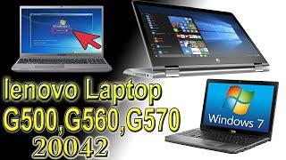 | lenovo | How To Install Windows 7,8,10 In Lenovo Laptop 20042 | G560,G500,G570,G580 |