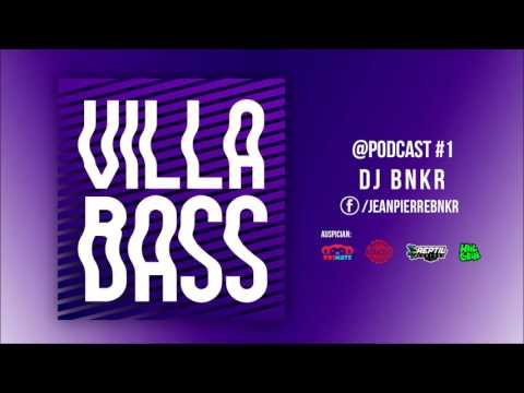 VILLA BASS @podcast #1 // DJ BNKR