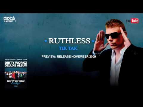 Ruthless - Tik Tak