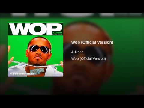 Wop Official Version j. Dash 7tsHgkkEpXI HD