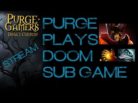 Dota 2 Purge plays Doom Sub Game