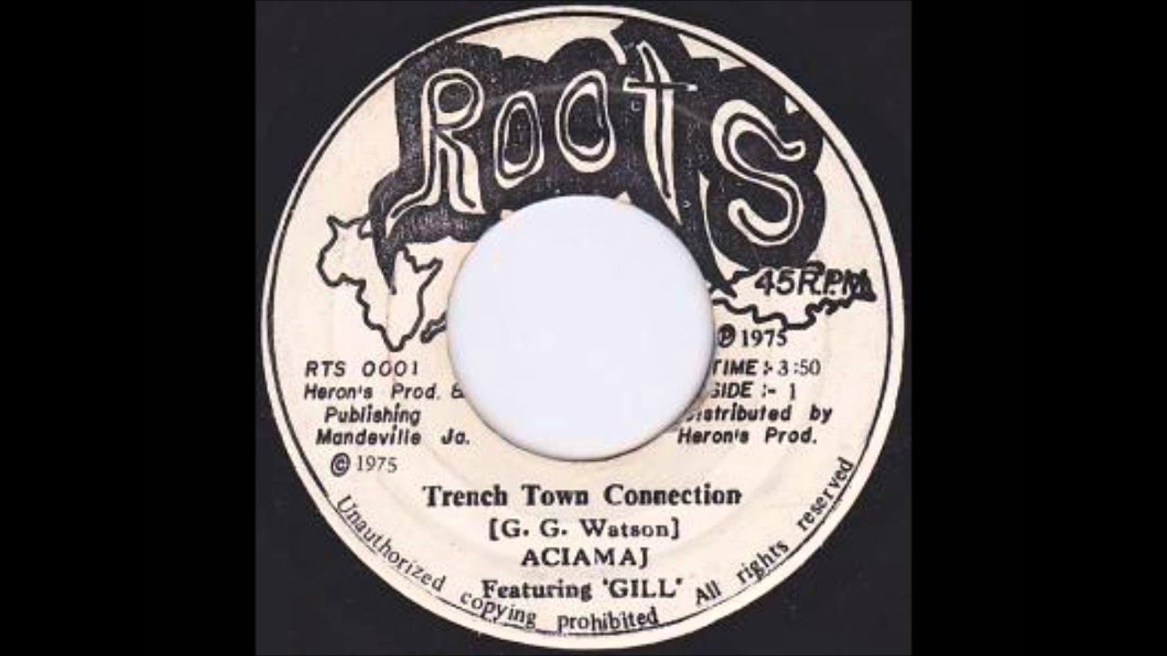 Aciamaj Featuring Gill Trench Town Connection