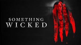 Something Wicked Official Trailer - Now Showing On Congatv.com